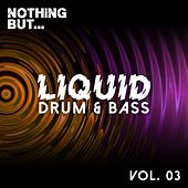 Nothing But... Liquid Drum & Bass, Vol. 3 - EP by Various Artists