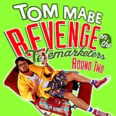 Play & Download Revenge On The Telemarketers: Round 2 by Tom Mabe | Napster