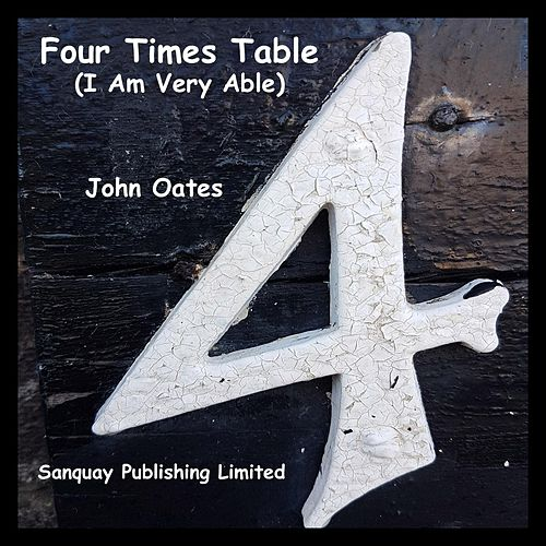 Four Times Table (I Am Very Able) by John Oates