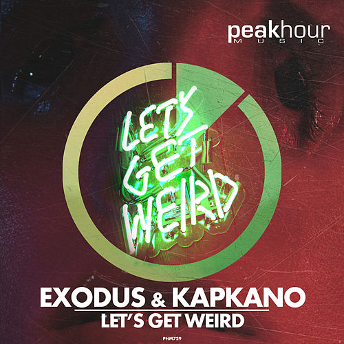 Let's Get Weird by Exodus