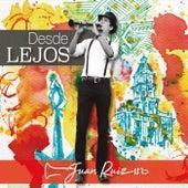 Desde Lejos by Juan Ruiz