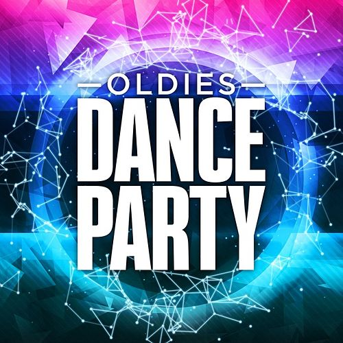 Oldies - Dance Party by Various Artists