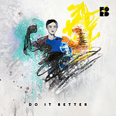 Do It Better (feat. Theophilus London & Samsaruh) by Ford Miskin
