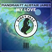 My Love (feat. Alistair James) by Piano Man