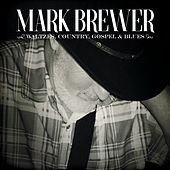 Waltzes, Country, Gospel & Blues de Mark Brewer