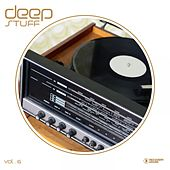 Deep Stuff, Vol. 6 by Various Artists