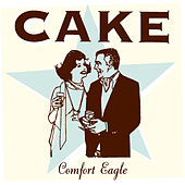 Play & Download Comfort Eagle by Cake | Napster
