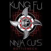 Ninja Cuts: Bottleneck by Kung Fu