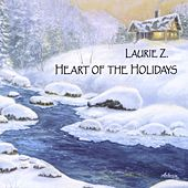 Heart of the Holidays by Laurie Z.