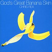 God's Great Banana Skin by Chris Rea