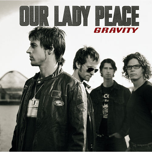 Play & Download Gravity by Our Lady Peace | Napster