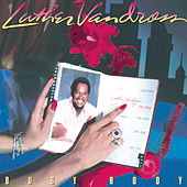 Busy Body by Luther Vandross