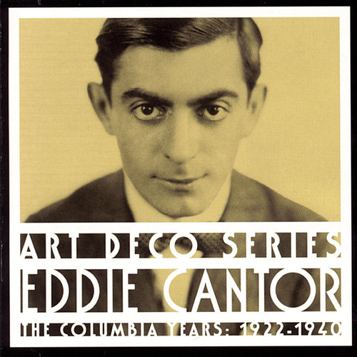 Play & Download The Columbia Years: 1922-1940 by Eddie Cantor | Napster