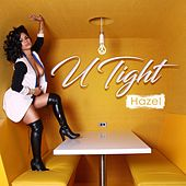 U Tight by Hazel