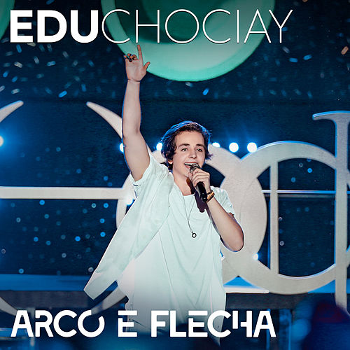 Arco e Flecha (Ao Vivo) de Edu Chociay