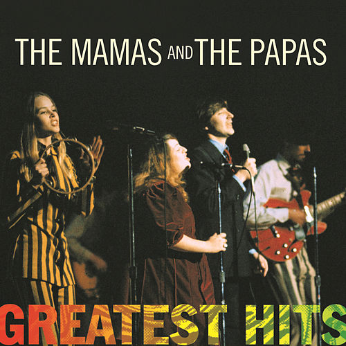 Play & Download Greatest Hits by The Mamas & The Papas | Napster