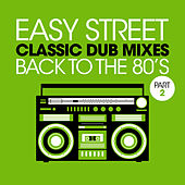 Easy Street Classic Dub Mixes: Back to the 80s, Pt. 2 by Various Artists