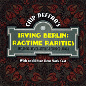 Chip Deffaa's Irving Berlin Ragtime Rarities by Various Artists