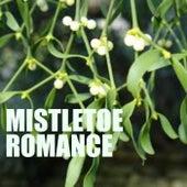 Mistletoe Romance von Various Artists