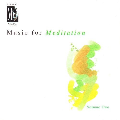 Music for Meditation, Vol. 2 by Current