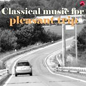 Classical music for pleasant trip by Sweet Pleasant Trip