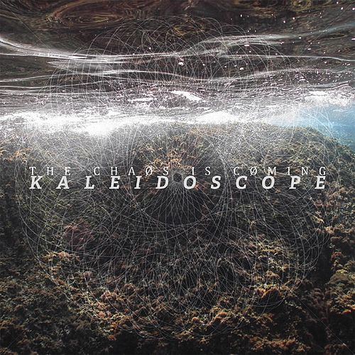 Kaleidoscope by The Chaos is Coming