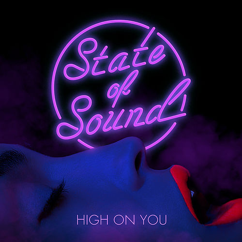 High on You - EP by State of Sound