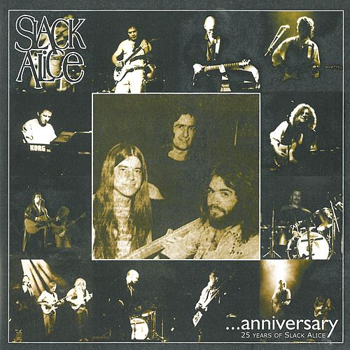 ...Anniversary by Cliff Stocker's Legendary Slack Alice