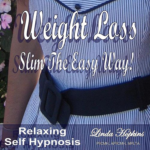 Weight Loss Slim The Easy Way by Linda Hopkins