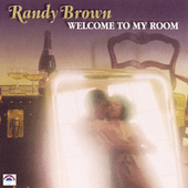Welcome To My Room by Randy Brown