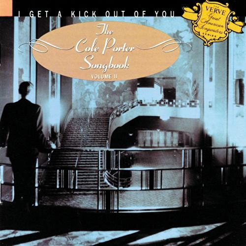 I Get A Kick Out Of You: The Cole Porter Songbook by Various Artists