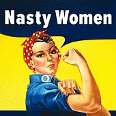 Nasty Women by Jingle Punks
