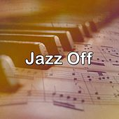 Jazz Off by Relaxing Piano Music Consort