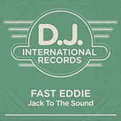 Jack To The Sound by Fast Eddie