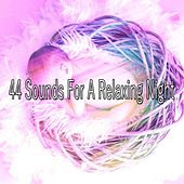 44 Sounds For A Relaxing Night by Deep Sleep Relaxation