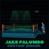 Curtain Jerker by Jake Palumbo