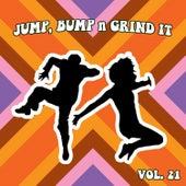 Jump Bump n Grind It, Vol. 21 by Various Artists