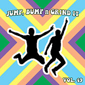 Jump Bump n Grind It, Vol. 49 by Various Artists