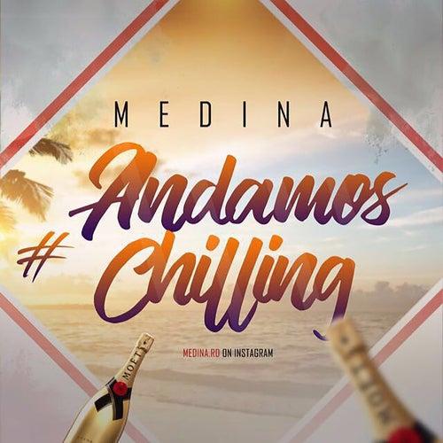 Andamos Chilling by Medina