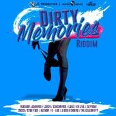 Dirty Memories Riddim by Various Artists