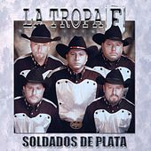 Play & Download Soldados de Plata by La Tropa F | Napster