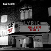 Poorly Kept Secrets by Ray Harris
