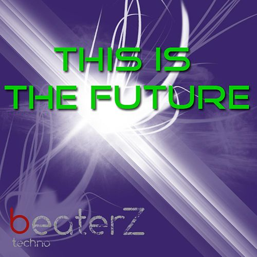 This Is The Future by Beaterz