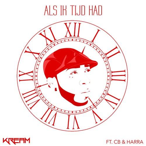 Als Ik Tijd Had (feat. CB & Harra) by Kream
