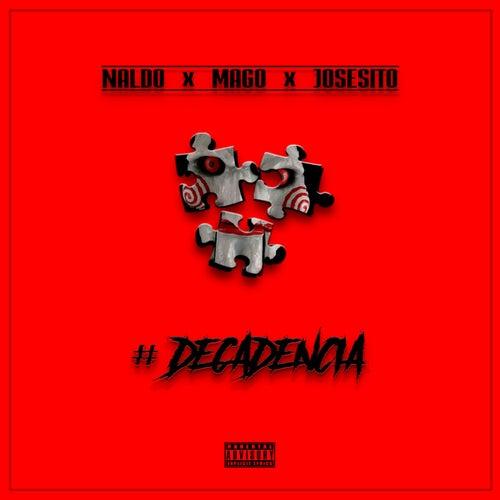 Decadencia (feat. Mago & Josesito) by Naldo