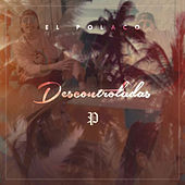 Descontroladas by Polaco