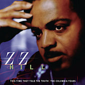 Play & Download This Time They Told The Truth by Z.Z. Hill | Napster