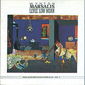 Levee Low Moan: Soul Gestures in Southern Blue Vol. 3 by Wynton Marsalis