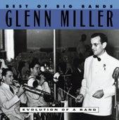 Best Of The Big Bands: Evolution Of A Band by Glenn Miller