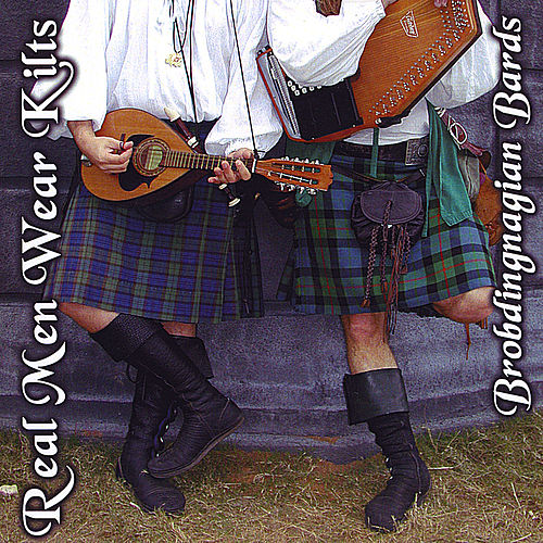 Play & Download Real Men Wear Kilts by Brobdingnagian Bards | Napster